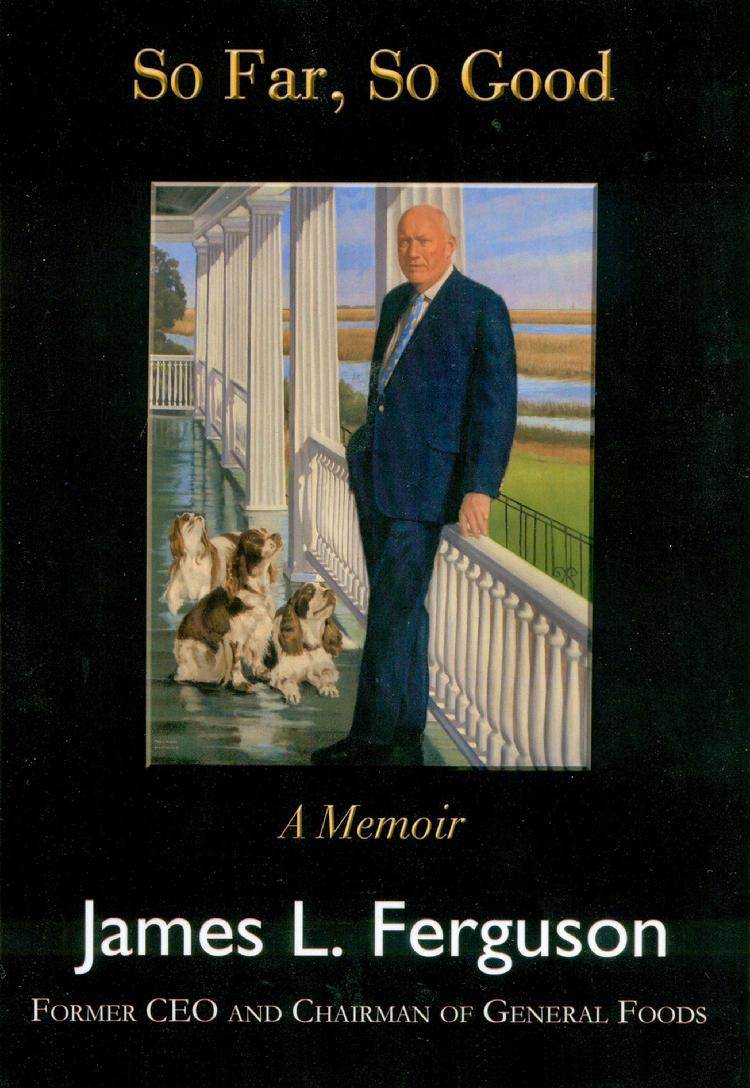 book cover featuring an oil portrait by Claude Buckley of former CEO of General Foods, Mr. James L. Ferguson